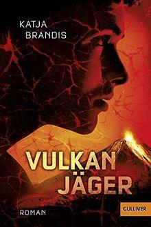 Vulkanjäger: Roman (Gulliver)