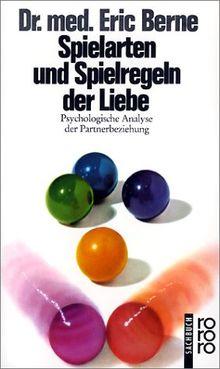 Spielarten und Spielregeln der Liebe: Psychologische Analyse der Partnerbeziehung