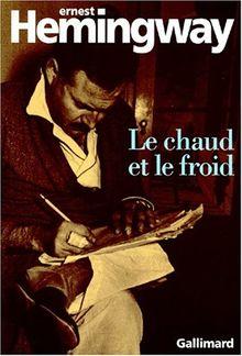 LE CHAUD ET LE FROID. Un poème et sept nouvelles (Monde Entier)