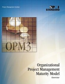 Organizational Project Management Maturity Model (Opm3) Overview