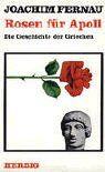 Rosen für Apoll: Die Geschichte der Griechen