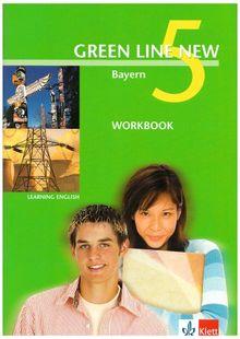 Green Line New - Ausgabe Bayern. Englisches Unterrichtswerk für Gymnasien: Green Line New 5. Workbook. Bayern: Gymnasium
