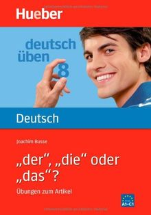 Deutsch üben, neue Rechtschreibung, Neubearbeitung, Bd.8, 'der', 'die' oder 'das'?: Bd 8
