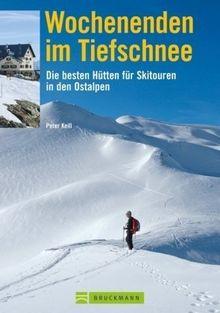Wochenenden im Tiefschnee: Die besten Hütten für Skitouren in den Ostalpen