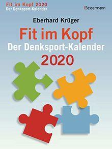 Fit im Kopf - der Denksport-Kalender 2020: Zahlen- und Worträtsel, Quizfragen, Logik- und geometrische Rätsel, mathematische Aufgaben und Um-die-Ecke-Denkspiele