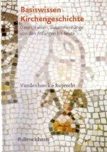 Basiswissen Kirchengeschichte. Windows Vista/XP/2000: Daten, Fakten, Zusammenhänge von den Anfängen bis heute