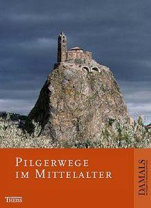 Pilgerwege im Mittelalter