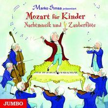 Mozart für Kinder - Nachtmusik und Zauberflöte