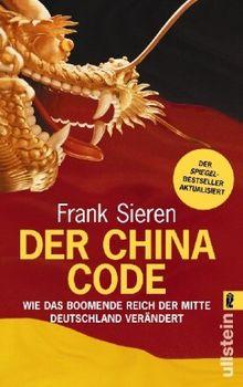 Der China-Code: Wie das boomende Reich der Mitte Deutschland verändert