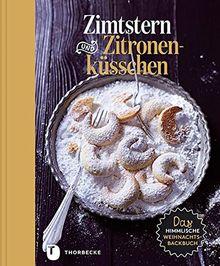 Zimtstern und Zitronenküsschen - Das himmlische Weihnachtsbackbuch