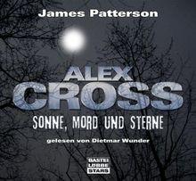 Sonne, Mord und Sterne: Alex Cross-Reihe - Teil 3.