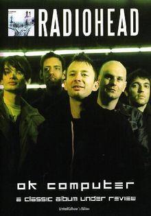 Radiohead - Ok Computer: A Classic Album Under Review