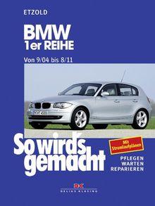 So wird's gemacht. Pflegen - warten - reparieren: BMW 1er Reihe 9/04-8/11: So wird's gemacht - Band 139: Pflegen, warten, reparieren. Mit Stromlaufplänen: BD 139