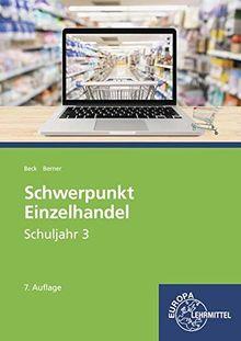 Schwerpunkt Einzelhandel Schuljahr 3: Lehrbuch