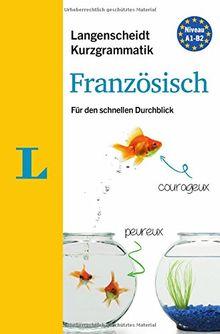 Langenscheidt Kurzgrammatik Französisch - Buch mit Download: Die Grammatik für den schnellen Durchblick
