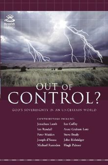 Out of Control: God's Sovereignty in an Uncertain World