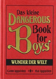 Das kleine Dangerous Book for Boys - Wunder der Welt