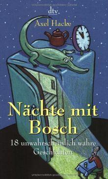 Nächte mit Bosch: 18 unwahrscheinlich wahre Geschichten