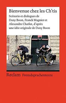 Bienvenue chez les Ch'tis: Scénario et dialogues de Dany Boon, Franck Magnier et Alexandre Charlot, d'après une idée originale de Dany Boon (Fremdsprachentexte) (Universal-Bibliothek)