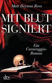 Mit Blut signiert: Ein Caravaggio-Roman