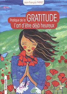 La pratique de la gratitude : l'art d'être déjà heureux