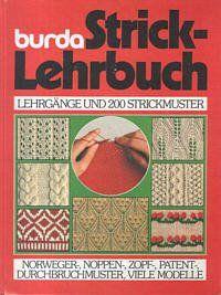 Burda Strick - Lehrbuch. Bilder- Lehrgänge aus 'Anna', 'Spaß an Handarbeiten'