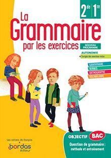 La Grammaire par les exercices 2de/1re - Cahier d'exercices élève - 2020 (CAHIER GRAMMAIRE BORDAS)