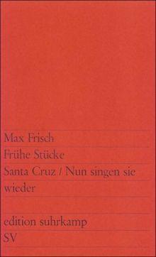 Frühe Stücke: Santa Cruz. Nun singen sie wieder (edition suhrkamp)