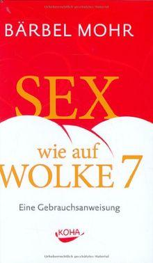 Sex wie auf Wolke 7. Eine Gebrauchsanweisung