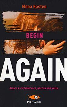 Begin again. Ediz. italiana