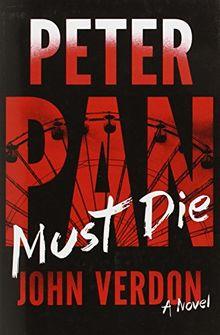 Peter Pan Must Die (Dave Gurney, No. 4): A Novel (A Dave Gurney Novel)
