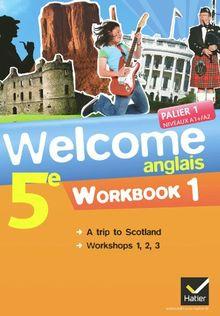 Anglais Welcome 5e : Workbook 1, palier 1, niveaux A1/A2