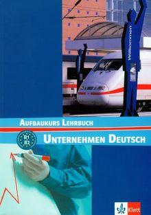 Unternehmen Deutsch. Ein berufsorientiertes Grundstufenlehrwerk: Unternehmen Deutsch Aufbaukurs. Lehrbuch