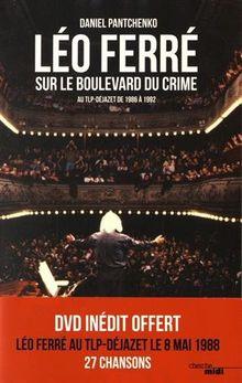Léo Ferré sur le boulevard du crime : Au TLP-Déjazet de 1986 à 1992 (1DVD)