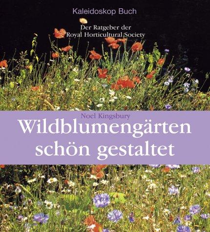 wildblumeng rten sch n gestaltet ein ratgeber der royal horticultural society von noel kingsbury. Black Bedroom Furniture Sets. Home Design Ideas