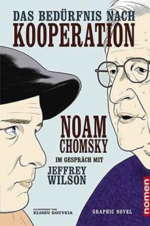 Das Bedürfnis nach Kooperation: Graphic Novel: Noam Chomsky im Gespräch mit Jeffrey Wilson