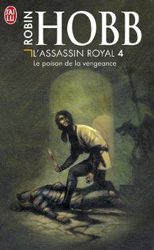 L'Assassin royal, tome 4 : Le Poison de la vengeance (Science Fiction)