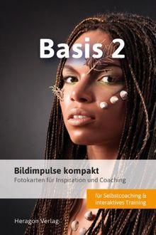 Bildimpulse kompakt: Basis 2 - Fotokarten für Inspiration und Coaching