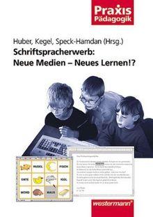 Schriftspracherwerb, Neue Medien, Neues Lernen!?