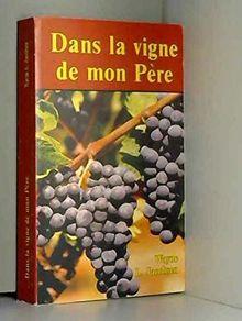 Dans la vigne de mon père