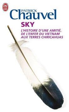 Sky : L'histoire d'une amitié de l'enfer du Vietnam aux terres Chiricahuas
