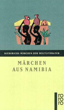 Märchen aus Namibia. Volkserzählungen der Nama und Dama.