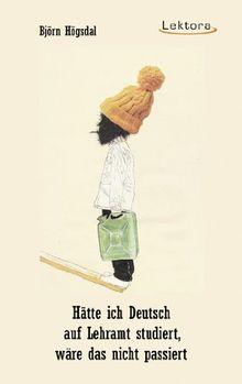 Hätte ich Deutsch auf Lehramt studiert, wäre das nicht passiert
