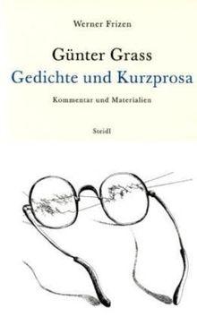 Günter Grass - Gedichte und Kurzprosa: Kommentar und Materialien