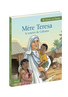 Mère Thérésa, le sourire de Calcutta