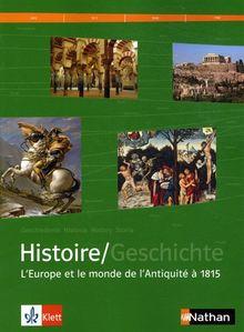 Histoire/Geschichte Manuel d'histoire franco-allemand : Tome 1, L'Europe et le monde de l'Antiquité à 1815