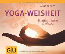 Yoga-Weisheit: Kraftquellen für 52 Wochen (GU Tischaufsteller K,G&S)