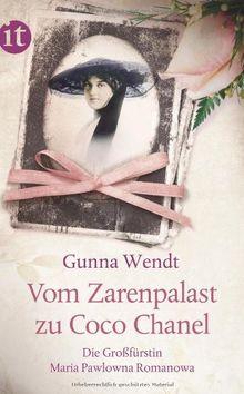 Vom Zarenpalast Zu Coco Chanel Das Leben Der Grossfurstin Maria Pawlowna Romanowa Insel Taschenbuch Von Gunna Wendt