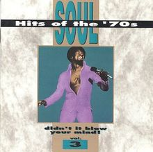 Soul Hits of the '70s: Didn't It Blow Your Mind, Vol. 3