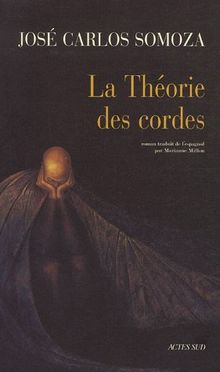 La Théorie des cordes von Somoza, José Carlos
